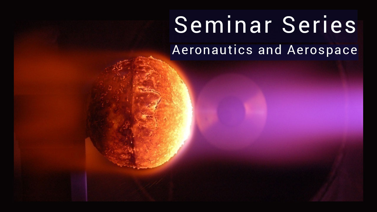 VKI Seminar Series: Aeroaspace and Aeronautics