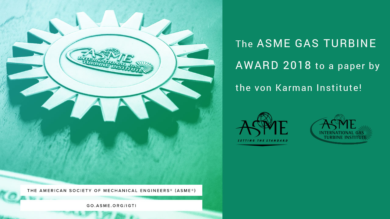 The ASME GAS TURBINE AWARD 2018 to a paper by the von Karman Institute!
